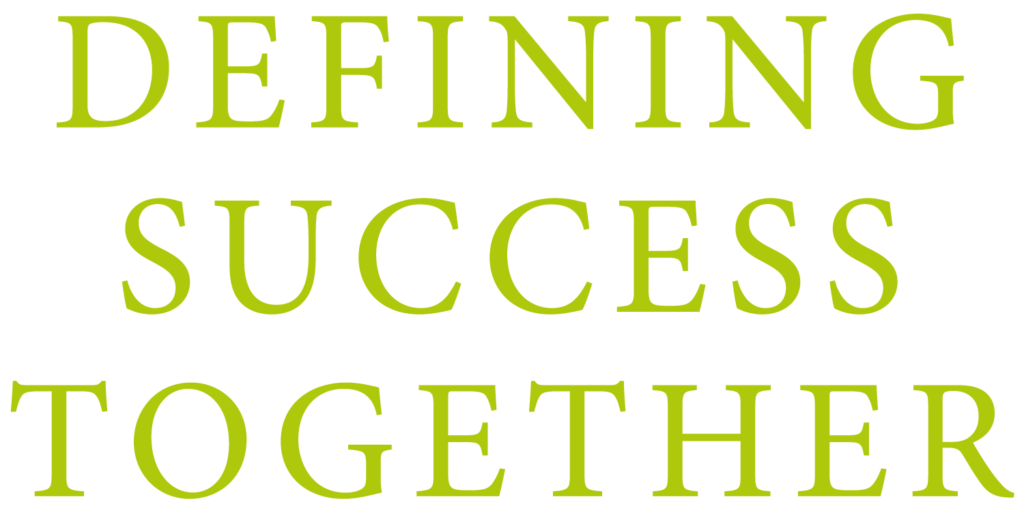 Defining Success Together